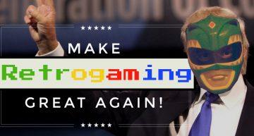 Make Retrogaming Great Again!